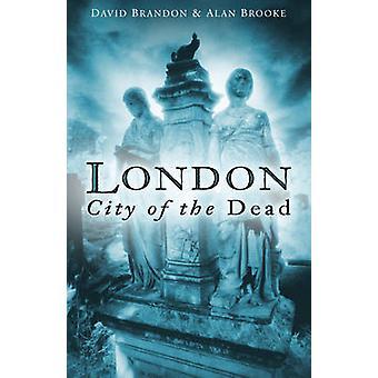 London - City of the Dead av David Brandon - Alan Brooke - 97807509463