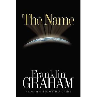 The Name by Franklin Graham - Thomas Nelson Publishers - 978078526080