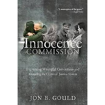 The Innocence Commission - Preventing Wrongful Convictions and Restori