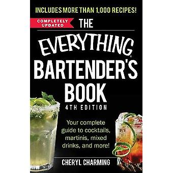 The Everything Bartender's Book - Your Complete Guide to Cocktails - M