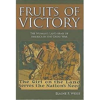 Fruits of Victory - The Woman's Land Army of America in the Great War