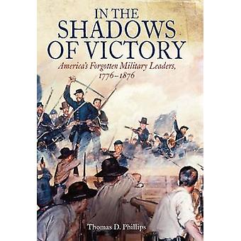 In the Shadows of Victory - America's Forgotten Military Leaders - 177