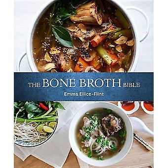 The Bone Broth Bible by Emma Ellice-Flint - 9781742579146 Book
