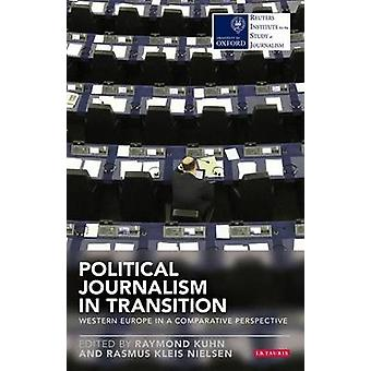 Political Journalism in Transition - Western Europe in a Comparative P
