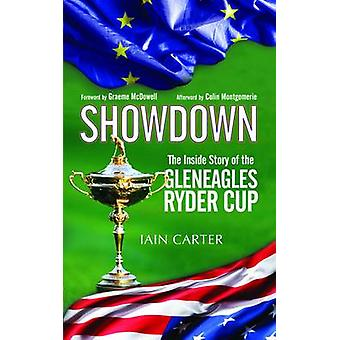 The Showdown - The Inside Story of the Gleneagles Ryder Cup by Iain Ca