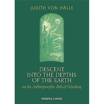 Descent into the Depths of the Earth - on the Anthroposophic Path of S