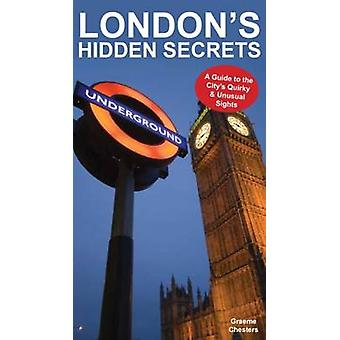 London's Hidden Secrets - A Guide to the City's Quirky & Unusual Sight