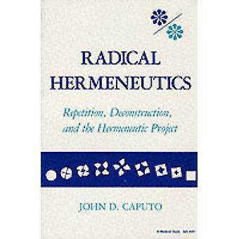 Radykalne hermeneutyki - powtórzenie - dekonstrukcja i hermeneutyka