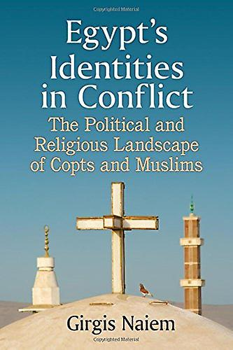 Egypt& 039;s Identicravates in Conflict - The Political and Religious Landscape
