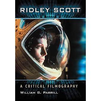 Ridley Scott - krytyczne Filmografia przez William B. Parrill - 97807864