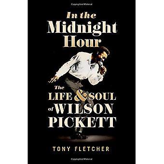 In the Midnight Hour: la vie & âme de Wilson Pickett
