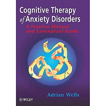 Cognitive Therapy of Anxiety Disorders: A Practical Guide