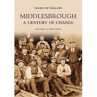 Middlesbrough: Ein Jahrhundert des Wandels (Bilder von England) [illustriert]