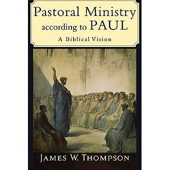La pastorale selon Paul: une Vision biblique