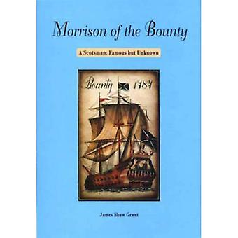 Morrison of the Bounty: A Scotsman - Famous But Unknown