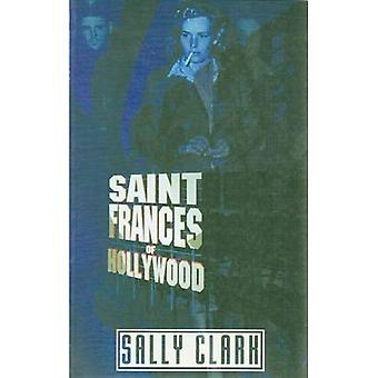 Saint Frances of Hollywood: A Play in Two Acts