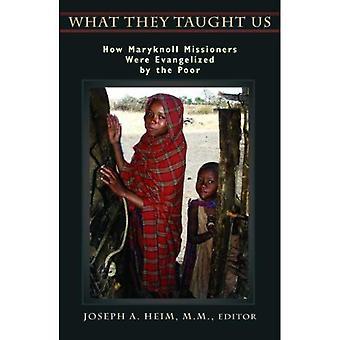 Ce que l'enseigne nous: comment les missionnaires de Maryknoll ont été évangélisés par les pauvres