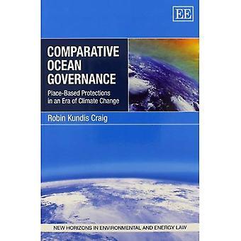Comparativa oceano Governance: Posto a base di protezioni in un'epoca di cambiamento climatico (nuovi orizzonti in campo ambientale...