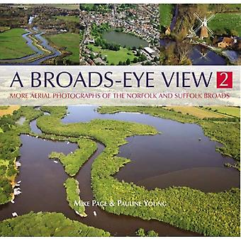 A Broads Eye View: The Norfolk and Suffolk Broads Through Aerial Photography: v. 2