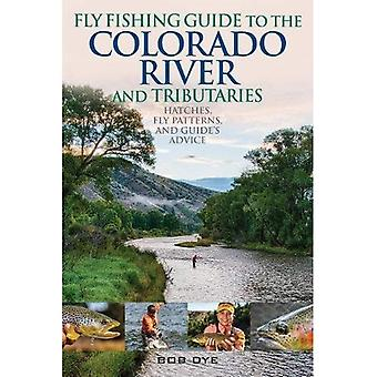 Flyga fiskeguide till Coloradofloden och bifloder: luckor, flyga mönster och guidens råd