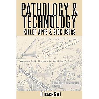 Patologi og teknologi: Killer Apps og syk brukere