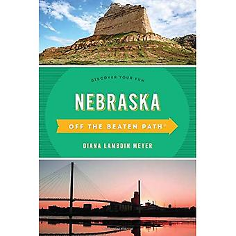 Nebraska Off the Beaten Path (R): Discover Your Fun (Off the Beaten Path Series)