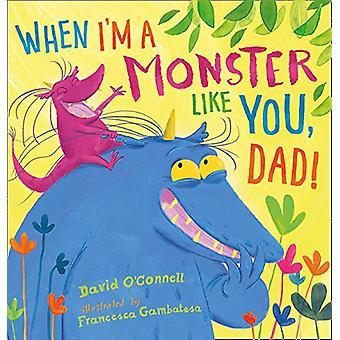 Kiedy jestem potworem jak ty - tato przez David O'Connell - Francesca Gamb