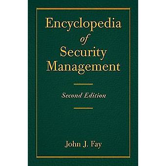 Encyclopedia of Security Management by Fay & John J.