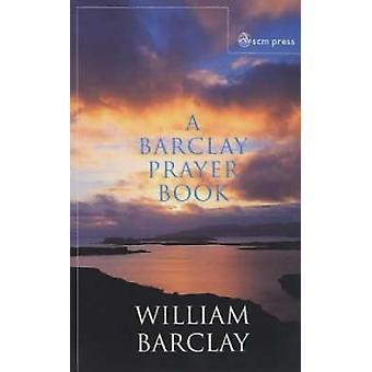 A Barclay Prayer Book by Barclay & William