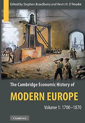 The Cambridge Economic History of Modern Europe 2 Volume Set by Broadberry & Stephen