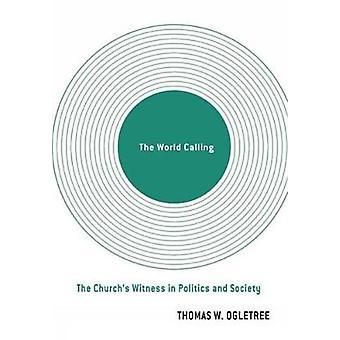 El mundo pide al testigo iglesias en política y sociedad de Ogletree y Thomas W.