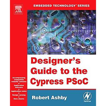 Designers Guide to the Cypress Psoc by Ashby & Robert