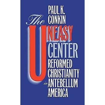 不安センター Conkin によって南北戦争前のアメリカのキリスト教を改革・ ポール k.