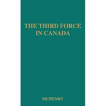 Den tredje kraften i Canada i kooperativ Commonwealth Federation 19321948 av McHenry