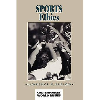 Sports Ethics A Reference Handbook by Berlow & Lawrence H.