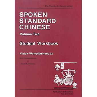 Spoken Standard Chinese Volume Two Student Workbook by Wong & Vivien