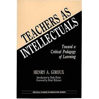 Lehrer als Intellektuelle in Richtung einer kritischen Pädagogik des Lernens von Giroux & Henry A.