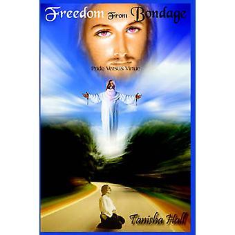 Freiheit von der Knechtschaft stolz gegen Tugend durch Hall & Tanisha