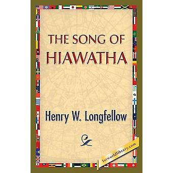 The Song of Hiawatha by Longfellow & Henry Wadsworth