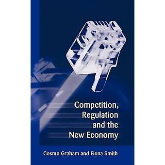 Competition Regulation and the New Economy by Graham & Cosmo