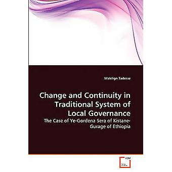 Change and Continuity in Traditional System of Local Governance by Tadesse & Walelign