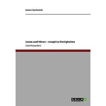 Lesen und Hren. Rezeptive Fertigkeiten par Tyczkowski & Lukasz