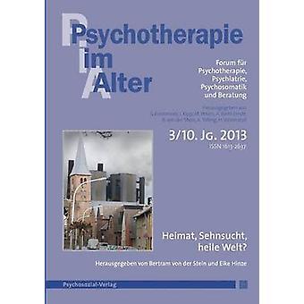 Psychotherapie im Alter Nr. 39 Heimat Sehnsucht heile Welt herausgegeben von Bertram von der Stein und Eike Hinze by Forstmeier & Simon
