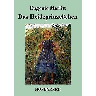 Das Heideprinzechen von Eugenie Marlitt