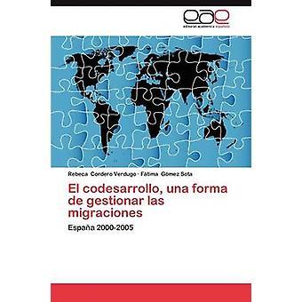 El Codesarrollo Una Forma de Gestionar Las Migraciones by Cordero Verdugo & Rebeca