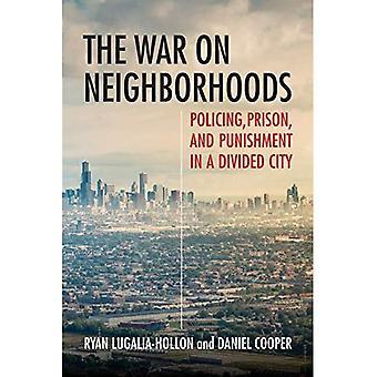 La guerre sur les quartiers: police, Prison et la répression dans une ville divisée