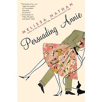 Persuading Annie by Melissa Nathan - 9780060595807 Book
