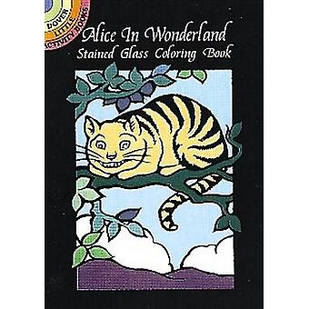 Alice in Wonderland Stained Glass C by Marty Noble - 9780486403052 Bo