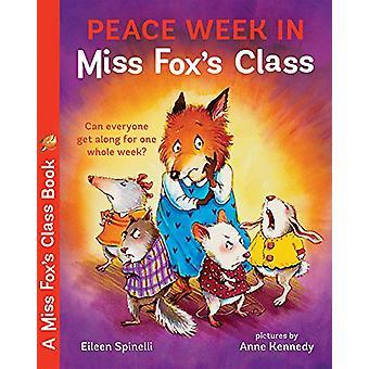 Peace Week in Miss Fox's Class by Eileen Spinelli - 9780807563908 Book