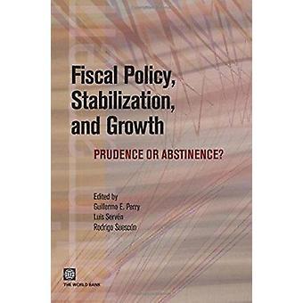 Finans politik-stabilisering och tillväxt-Prudence eller abstinens? Av